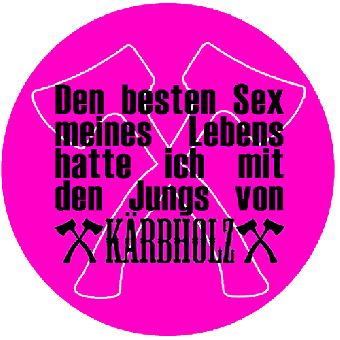 "Kärbholz (9) ""Sex"" Button (2,5 cm) 691"