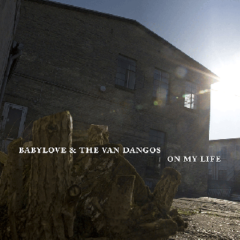 "Babylove & The Van Dangos ""On My Life"" CD (DigiPac)"