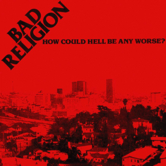 "Bad Religion ""How Could Hell Be Any Worse?"" LP"
