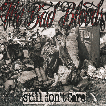 "Bad Bloods, The ""Still don`t care"" 10"" (lim. 500, black)"