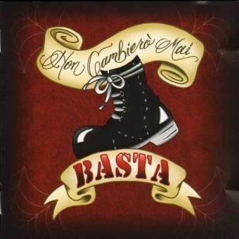 "Basta ""Non Cambiero Mai"" CD"