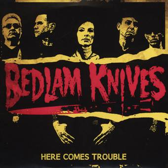 "Bedlam Knives ""Here comes trouble"" EP 7"" (lim. 200, black)"