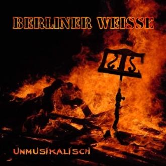 """Berliner Weisse """"Unmusikalisch"""" CD"""
