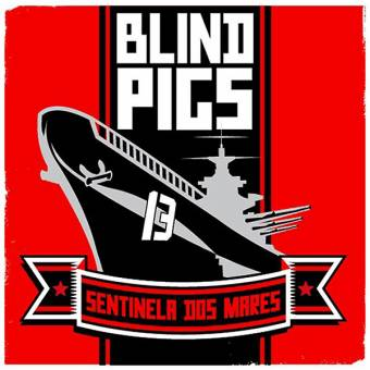"Blind Pigs ""Sentinal Dos Mares"" EP 7"" (lim. 200, red-white)"