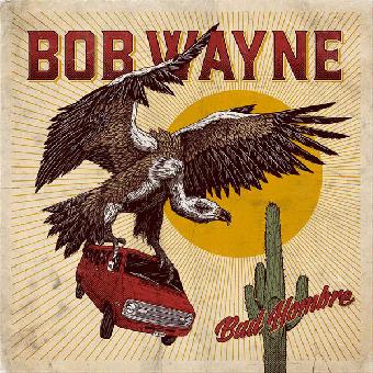 """Bob Wayne """"Bad Hombre"""" LP+CD (black)"""