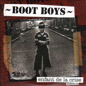"Bootboys ""Enfant de la crise"" LP+CD (lim. 600)"