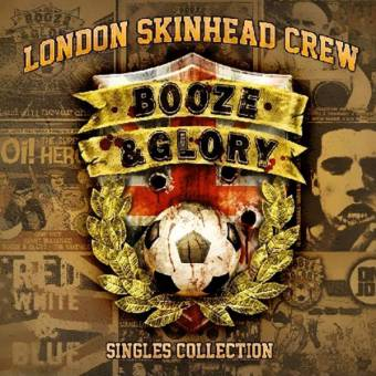 "Booze & Glory ""London Skinhead Crew - Singles Collection"" CD (lim. DigiPac)"