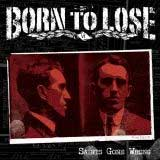 "Born to lose ""Saints Gone Wrong"" CD"