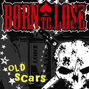 "Born to lose ""Old Scars"" CD"