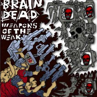 "Braindead ""Weapons Of The Weak"" CD"