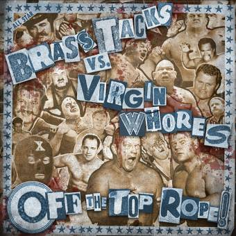 "split Brass Tacks / Virgin Whores ""Off the Top Rope"" 7"" EP (lim. 100, white)"