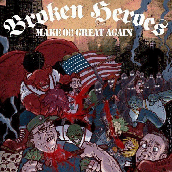 "Broken Heroes ""Make Oi! great again"" CD (lim. 300, DigiPac)"