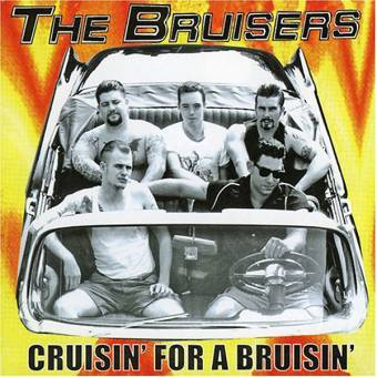 Bruisers,The  - Cruisin` for a bruisin` CD