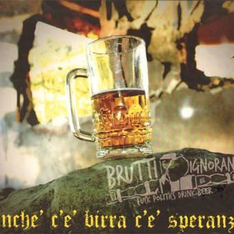 "Brutti E Ignoranti ""Finche ce birra ce speranza"" LP (lim. 200, black)"