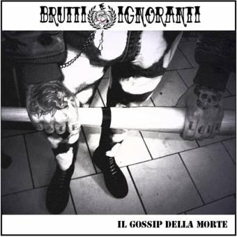 """Brutti E Ignoranti """"il gossip della morte"""" EP 7"""" (lim. 500, grey splatter)"""