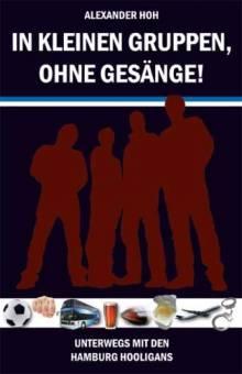 In kleinen Gruppen, ohne Gesänge! (Alexander Hoh) - Buch