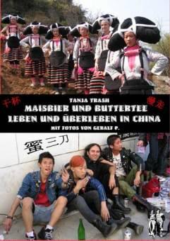 Maisbier & Buttertee - Leben & Überleben in China - Buch