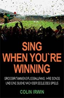 Sing When You`re Winning (Colin Irwin) - Buch