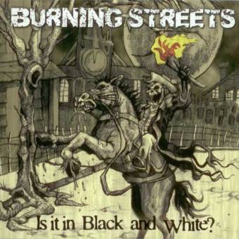 Burning Streets - Is it in black and white CD