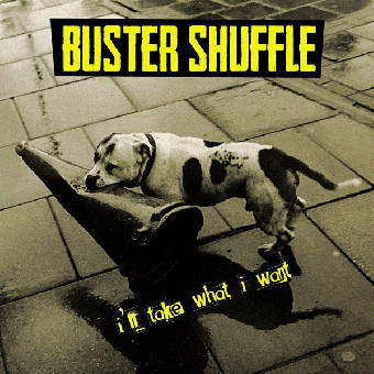 "Buster Shuffle ""I`ll take what I want"" CD (lim. DigiPac)"