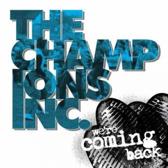 "Champions Inc., The ""We`re Coming Back"" EP 7"" (lim. 200, tricolor)"