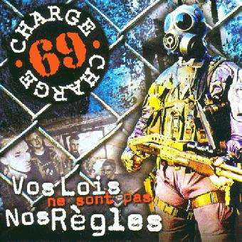 "Charge 69 ""Vos lois ne sont pas nos règles"" CD (+ Bonustracks)"