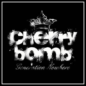 "Cherry Bomb ""Generation Nowhere"" CD"