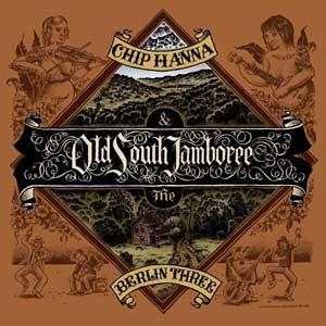Chip Hanna & the Berlin Three - Old South Jamboree CD