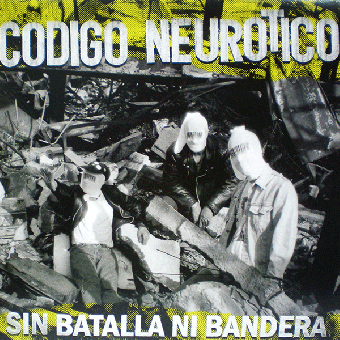 "Codigo Neurotico ""Sin Batalla Ni Bandera"" LP (lim. yellow) + CD"