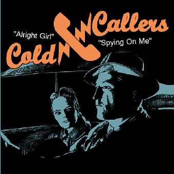 "Cold Callers ""Alright Girl"" EP 7"" (lim. 200, black + screenprint cover orange)"