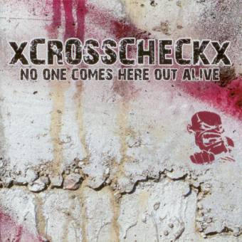 """xCrosscheckx """"No one comes here out alive"""" (+ Bonus CD """"Get Respect"""") DoCD"""