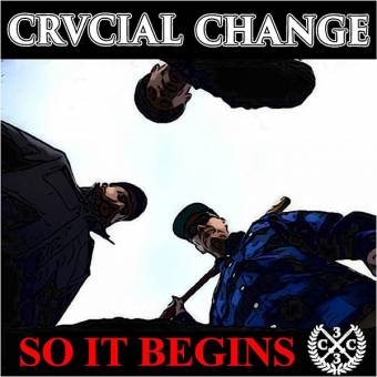 "Crucial Change ""So it begins"" CD"