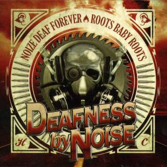 "Deafness by Noise ""Noize deaf forever + Roots baby roots"" CD"
