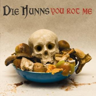 "Die Hunns ""You Rot Me"" CD"