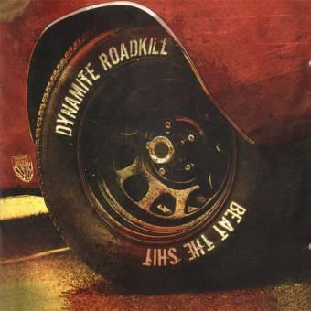 "Dynamite Roadkill ""Beat the Shit"" CD"