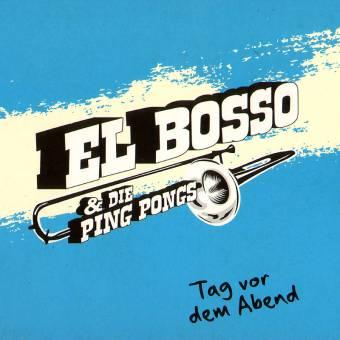 """El Bosso & die Ping Pongs """"Tag vor dem Abend"""" CD (DigiPac)"""