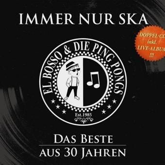 """El Bosso & Die Ping Pongs """"Immer nur Ska (Best of) + Live Album"""" DoCD (DigiPac)"""