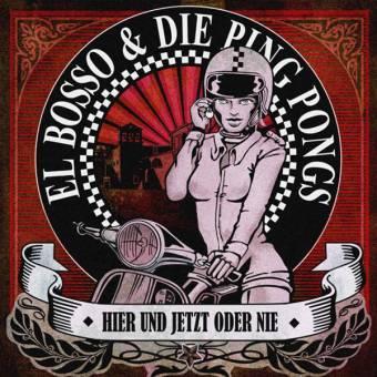 """El Bosso & die Ping Pongs """"Hier und jetzt oder nie"""" CD (DigiPac)"""