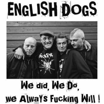 "English Dogs ""We did, we do, we always fucking will!"" LP"