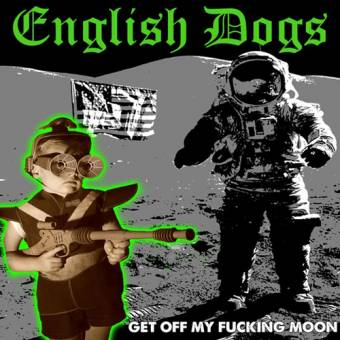 "English Dogs ""Get off my fucking Moon"" EP 7"" (lim. 500)"