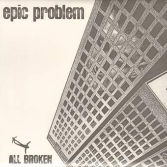 "Epic Problem ""All Broken"" 10"" (lim. col.)"