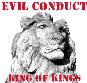 Evil Conduct - King of Kings CD