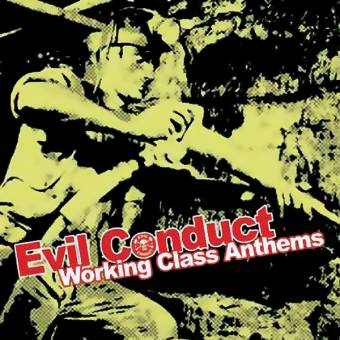 "Evil Conduct ""Working Class Anthems"" CD"