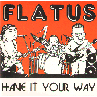 """Flatus """"Have It Your Way"""" CD"""