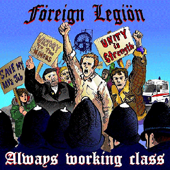 "Foreign Legion ""Always Working Class"" CD"