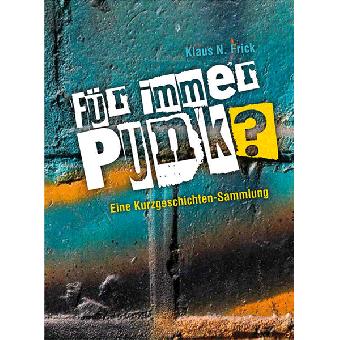 Für immer Punk? Buch (Klaus N. Frick)