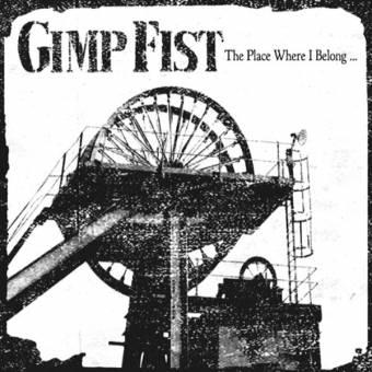 "Gimp Fist ""The place where I belong..."" CD"