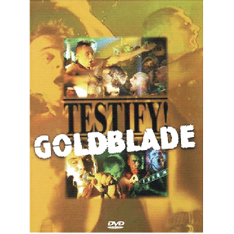 "Goldblade ""Testify"" DVD"