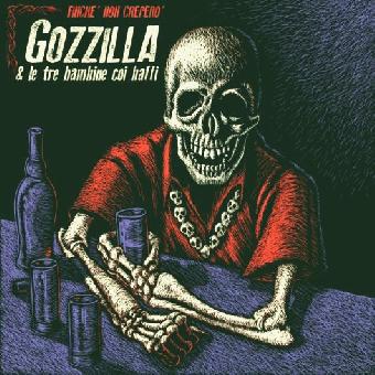 """Gozzilla & le tre bambine coi baffi """"Finche non crepero"""" LP (lim. 350, clear)"""