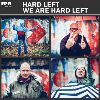 "Hard Left ""We are hard left"" LP+MP3"